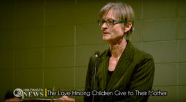 DR. KATHY CULHANE-PERA SPEAKS ABOUT THE CARE AND LOVE HMONG CHILDREN PROVIDE FOR PARENTS.